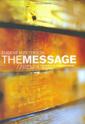 The Message//REMIX: The Bible in Contemporary Language, Peterson, Eugene H.