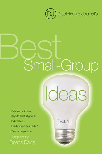Discipleship Journal's Best Small-Group Ideas [vol. 1]