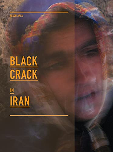 Black Crack in Iran, Arfa, Aslon; Gassel, Steffen
