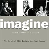 Imagine: Spirit of 20th Century American Heroes