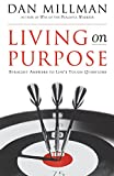 Living on Purpose: Straight Answers to Universal Questions