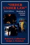 """""""Order Under Law"""": Readings in Criminal Justice, Sixth Edition"""