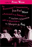 The Persecution and Assassination of Jean-Paul Marat As Performed by the Inmates of the Asylum of Charenton Under the Direction of The Marquis de Sade (or Marat Sade)