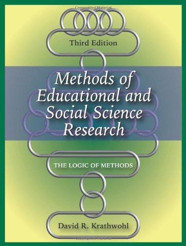 Methods of Educational and Social Science Research: The Logic of Methods, David R. Krathwohl