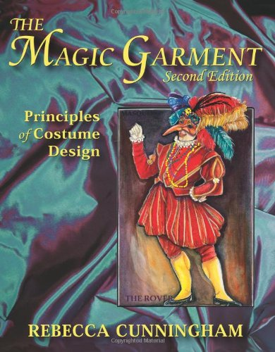 The Magic Garment: Principles of Costume Design, Rebecca Cunningham