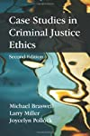 Case Studies in Criminal Justice Ethics