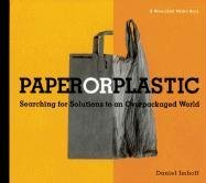 Paper or Plastic: Searching for Solutions to an Overpackaged World, Imhoff, Daniel