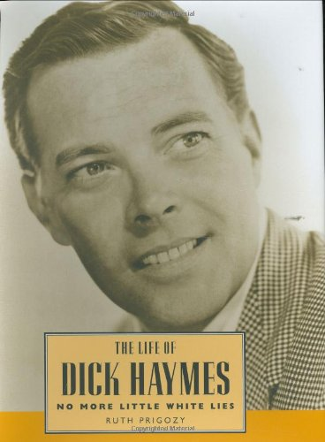 Buy the book Ruth Prigozy , The Life of Dick Haymes : No More Little White Lies