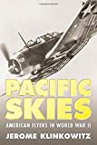 Pacific Skies: American Flyers in World War II