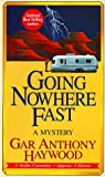 Going Nowhere Fast [ABRIDGED] by  Gar Anthony Haywood, Fran L. Washington (Reader)