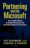 Buy Partnering with Microsoft: How to Make Money in Trusted Partnership with the Global Software Powerhouse from Amazon