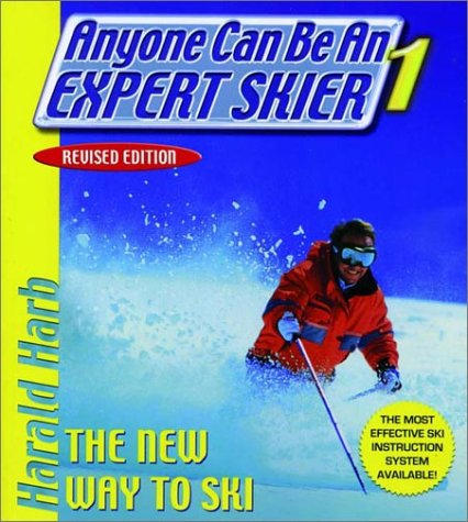 Anyone Can Be an Expert Skier 1: The New Way to Ski, Revised Edition by Harald R. Harb