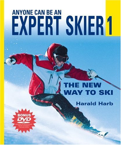 Anyone Can Be an Expert Skier 1: The New Way to Ski (Includes Bonus DVD) by Harald R. Harb (Paperback)