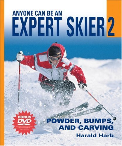 Anyone Can Be an Expert Skier 2: Powder, Bumps, and Carving (Includes Bonus DVD) by Harald R. Harb (Paperback)