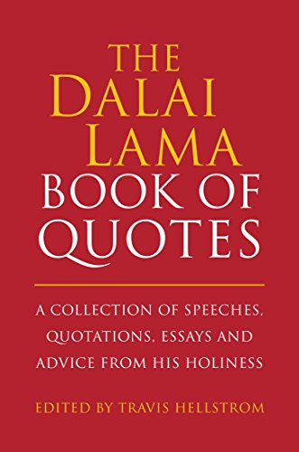 The Dalai Lama Book of Quotes: A Collection of Speeches, Quotations, Essays and Advice from His Holiness (Little Book. Big Idea.) - Travis Hellstrom