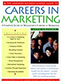 Harvard Business School Guide to Careers in Marketing 1999 (Harvard Business School Guide to Careers in Marketing)