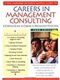The Harvard Business School Guide to Careers in Management Consulting: 2000 (Harvard Business School Guide to Careers in Management Consulting, 2000)