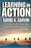 Buy Learning in Action: A Guide to Putting the Learning Organization to Work from Amazon