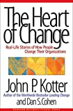 Buy The Heart of Change: Real-Life Stories of How People Change Their Organizations from Amazon