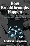 Buy How Breakthroughs Happen: The Surprising Truth About How Companies Innovate from Amazon