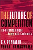 Buy The Future of Competition: Co-Creating Unique Value with Customers from Amazon