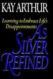 As Silver Refined Learning to Embrace Life's Disappointments