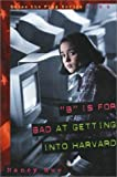"""B"" Is for Bad at Getting into Harvard (Raise the Flag Series)"
