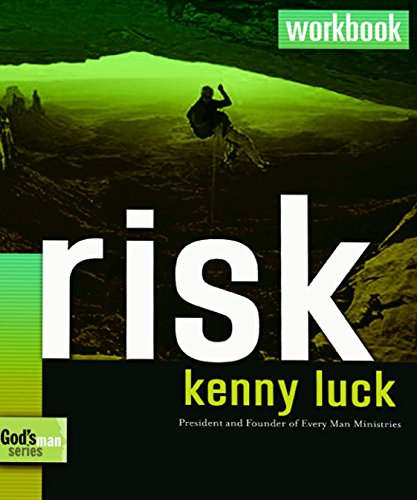 Risk Workbook: Are You Willing to Trust God with Everything?  (God's Man), Luck, Kenny