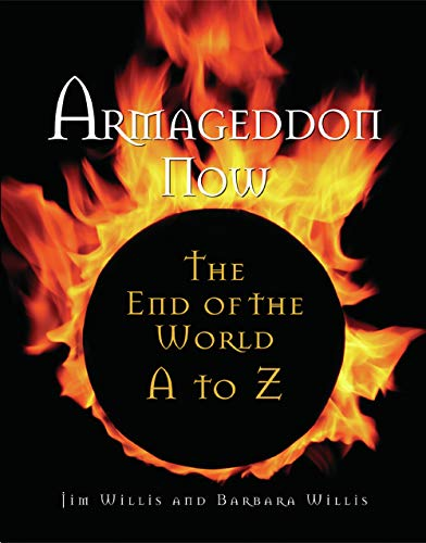 Armageddon Now:  The End of the World A to Z, Jim Willis; Barbara Willis