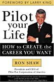 Buy Pilot Your Life: How To Create The Career You Want from Amazon