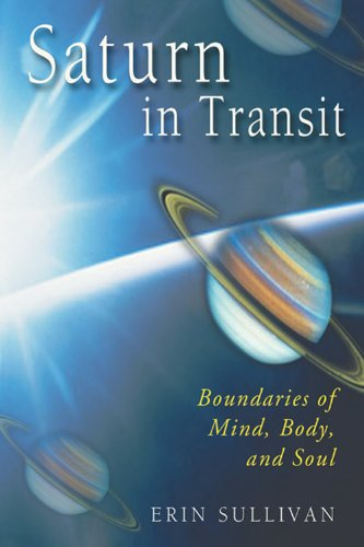 Saturn in Transit: Boundaries of Mind, Body, and Soul, Erin Sullivan