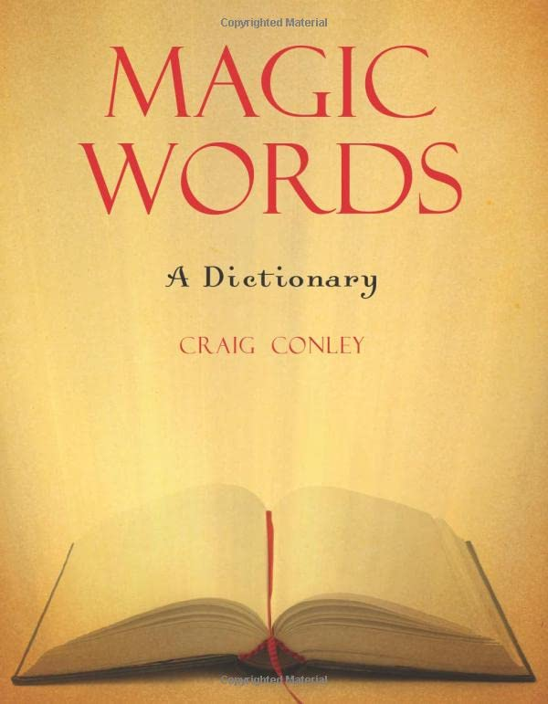 Magic Words: A Dictionary, Conley, Craig