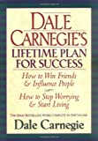 Buy Dale Carnegie's Lifetime Plan for Success: How to Win Friends & Influence People: How to Stop Worrying & Start Living from Amazon