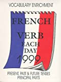 Cal 99 French Verb Each Day: Present, Past & Future Tenses