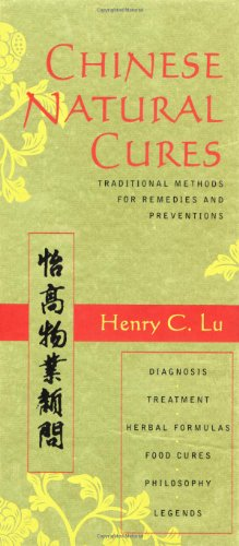 Chinese Natural Cures: Traditional Methods for Remedies and Prevention, Lu, Henry C.