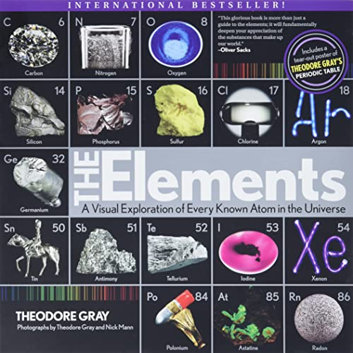 The Elements: A Visual Exploration of Every Known Atom in the Universe - Theodore GrayNick Mann