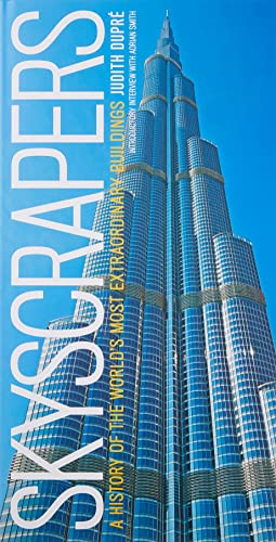 Skyscrapers: A History of the World's Most Extraordinary Buildings -- Revised and Updated - Judith DupreAdrian Smith