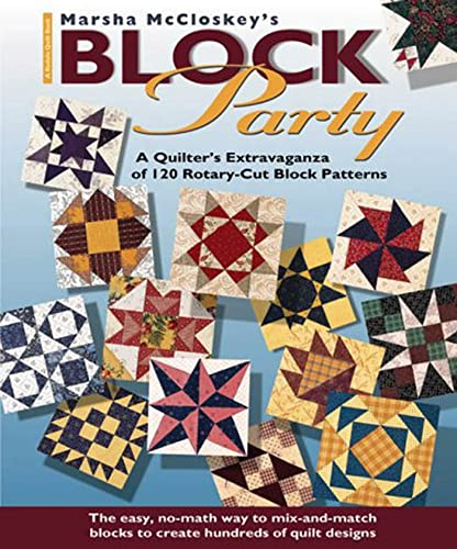 Marsha McCloskey's Block Party: A Quilter's Extravaganza of 120 Rotary-Cut Block Patterns (Rodale Quilt Book) - Marsha McCloskey