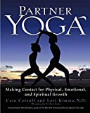 Partner Yoga: Making Contact for Physical, Emotional, and Spiritual Growth