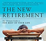 Buy The New Retirement: The Ultimate Guide to the Rest of Your Life from Amazon