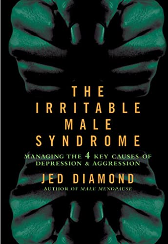 Buy the book The Irritable Male Syndrome - Managing the Four Key Causes of Depression and Aggression by Jed Diamond