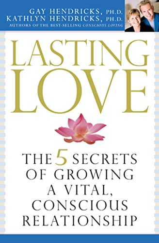 Buy the book Lasting Love : The 5 Secrets of Growing a Vital, Conscious Relationship by Gay Hendricks and Kathlyn Hendricks