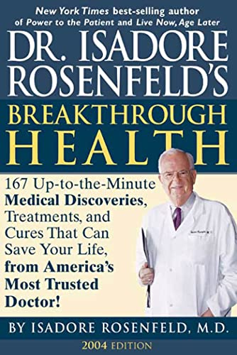 Buy the book Dr. Isadore Rosenfeld's Breakthrough Health by Dr. Isadore Rosenfeld M.D.