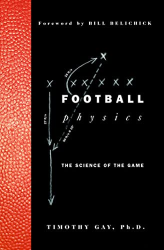 Buy the book Football Physics : The Science of the Game by Timothy Gay, Ph.D.