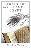 Strangers in the Land of Egypt by Stephen March