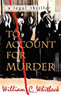 To Account for Murder by William C. Whitbeck
