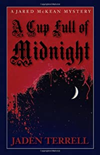 A Cup Full of Midnight by Jaden Terrell