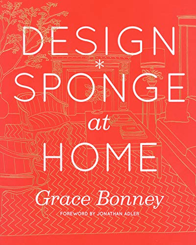 Design*Sponge at Home, Signed by Grace Bonney