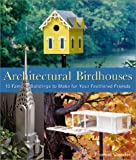 Architectural Birdhouses:  15 Famous Buildings to Make for Your Feathered Friends
