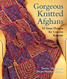 Gorgeous Knitted Afghans : 33 Great Designs for Creative Knitters